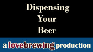 Dispensing Your Beer