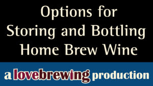 Options-for-Storing-and-Bottling-Home-Brew-Wine