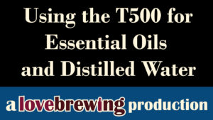 Using-the-T500-for-Essential-Oils-and-Distilled-Water