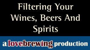 filtering_your_wines_beers_spirits